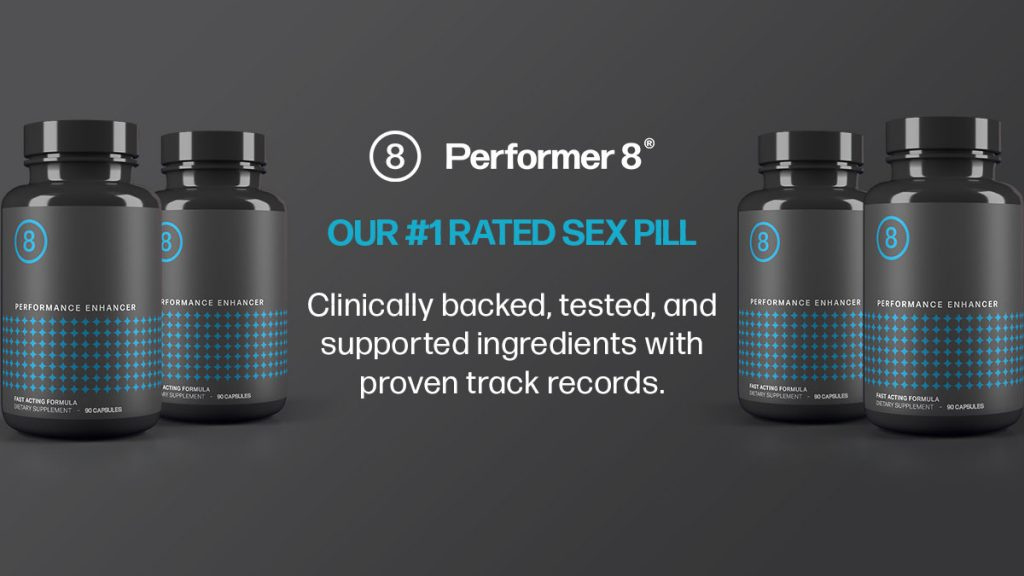 Performer8 #1 Rated sex pill in UK